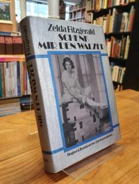 Fitzgerald, Schenk mir den Walzer – Roman,