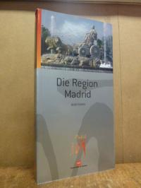 Consorcio Turistico de Madrid (Hrsg.), Die Region Madrid – Reiseführer – Turismo