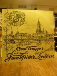 Ullrich, Ossi Trogger mit seinen Frankfurter Liedern (Langspielplatte),