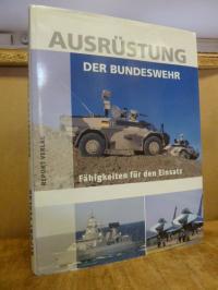 (Hrsg.), Ausrüstung der Bundeswehr – Fähigkeiten für den Einsatz,