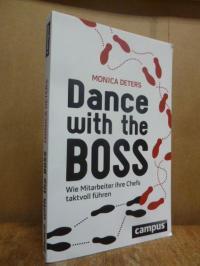 Deters, Dance with the boss – wie Mitarbeiter ihre Chefs taktvoll führen,