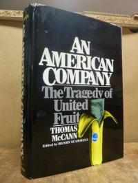 MacCann, An American company – the tragedy of United Fruit,