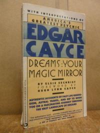 Sechrist, Dreams: Your Magic Mirror – mit Vorwort von Hugh Lynn Cayce,
