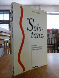 """Peiffer, """"Solotanz"""" – Singles zwischen Glück und Sehnsucht,"""