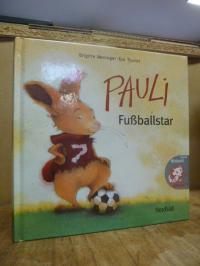 Weninger, Pauli Fußballstar,