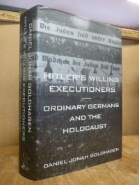 Goldhagen, Hitler's willing executioners – ordinary Germans and the Holocaust,