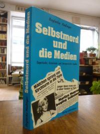 Hadinger, Selbstmord und die Medien – Empirische, historische und therapeutische