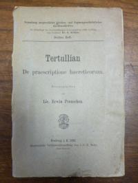 Tertullian (= Quintus Septimius Florens Tertullianus) / Preuschen, Tertullian: D