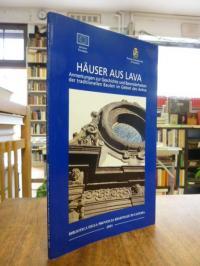 Häuser aus Lava – Anmerkungen zur Geschichte und Besonderheiten der traditionell