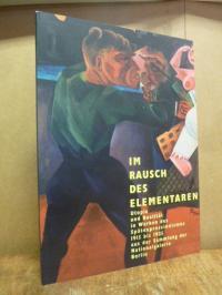 Im Rausch des Elementaren – Utopie und Realität in Werken des Spätexpressionismu