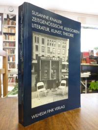 Knaller, Zeitgenössische Allegorien – Literatur, Kunst, Theorie,
