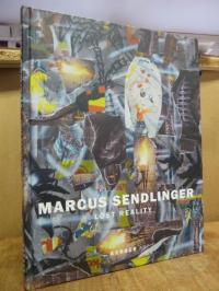 Marcus Sendlinger – Lost reality,