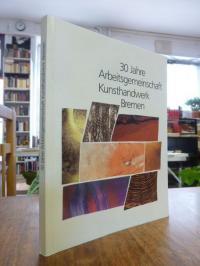 30 Jahre Arbeitsgemeinschaft Kunsthandwerk Bremen,