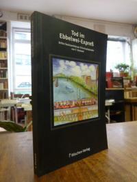 Demant, Tod im Ebbelwei-Expreß – Dritte Sachsenhäuser Kriminalepisode, (signiert