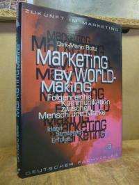 Boltz, Marketing by World-Making – folgenreiche Kommunikation zwischen Mensch un