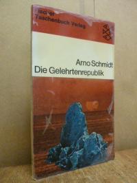 Schmidt, Die Gelehrtenrepublik – Kurzroman aus den Roßbreiten,