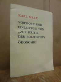 """Marx, Vorwort und Einleitung von """"Zur Kritik der politischen Ökonomie"""","""