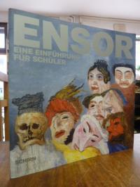 Ensor, James Ensor – Eine Einführung für Schüler zur Ausstellung in der Schirn-K