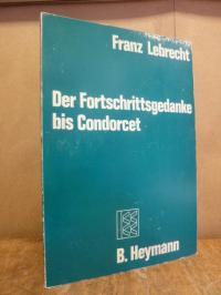 Lebrecht, Der Fortschrittsgedanke bis Condorcet,