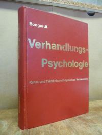 Bongardt, Verhandlungs-Psychologie. Kunst und Taktik d. erfolgreichen Verhandeln