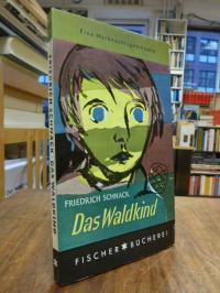 Schnack, Das Waldkind – Roman,