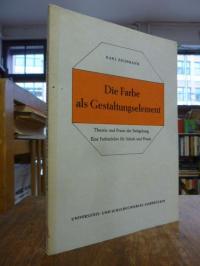 Eschmann, Die Farbe als Gestaltungselement – Theorie und Praxis der Farbgebung.