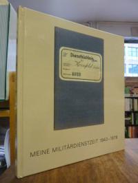 Kornfeld, Meine Militärdienstzeit 1943-1978,