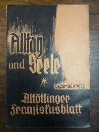 Altöttinger Franziskusblatt: Alltag und Seele, 38. Jahrgang, Dezember 1937,