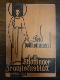 Bayerische Kapuzinerprovinz (Hrsg.), Altöttinger Franziskusblatt: Seid vollkomme