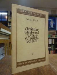 Born, Christlicher Glaube und Naturwissenschaft – Ein Gemeindevortrag,