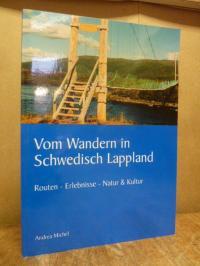 Michel, Vom Wandern in Schwedisch Lappland – Routen – Erlebnisse & Kultur,