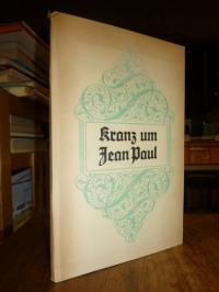 Voß, Kranz um Jean Paul – Heidelberger Festtage in ungedruckten Briefen von Hein