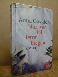 Gavalda, Nur wer fällt, lernt fliegen – Roman,
