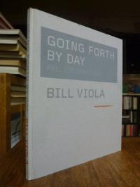 Viola, Going Forth by Day – Process/Prozess,