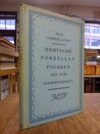 Sauerlandt, Deutsche Porzellanfiguren des XVIII. (18.) Jahrhunderts – Nebst eine