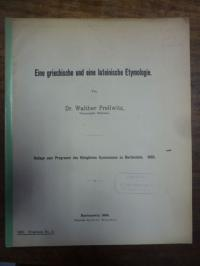Prellwitz, Walther Eine griechische und eine lateinische Etymologie