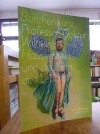Hans Pfrommer: Bärchenwurst, Professor Doktor Wilhelm Hausenstein und der Sinn d
