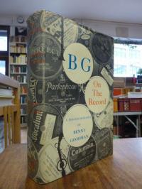 BG on the record – A Bio-Discography of Benny Goodman,