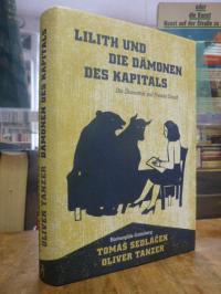 Sedlacek, Lilith und die Dämonen des Kapitals – Die Ökonomie auf Freuds Couch,