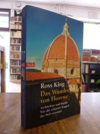 King, Das Wunder von Florenz – Architektur und Intrige: Wie die schönste Kuppel