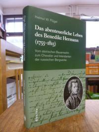 Flügel, Das abenteuerliche Leben des Benedikt Hermann (1755 – 1815) – Vom steiri