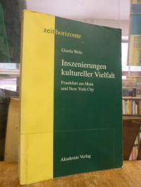 Welz, Inszenierungen kultureller Vielfalt – Frankfurt am Main und New York City,