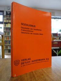 Auvermann, Socialistica-Reprints: Geschichte der sozialistischen Theorie / Gesch