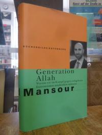 Generation Allah – warum wir im Kampf gegen religiösen Extremismus umdenken müss