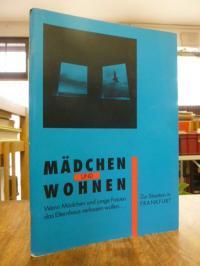 Frauenreferat der Stadt Frankfurt, Mädchen und Wohnen – Dokumentation einer Fach