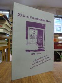 """Frauenzentrum Mainz, 20 Jahre Frauenzentrum Mainz e.V. 1974 – 1994: """"Ignoriert u"""
