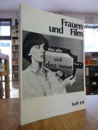 Brauerhoch, Frauen und Film 64: Das Alte und das Neue,