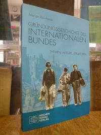 Reinhardt, Gründungsgeschichte des Internationalen Bundes – Themen, Akteure, Str