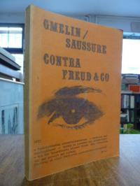 Contra Freud & Co, (auf Vorderdeckel: Gmelin/Saussure – Contra Freud & Co),