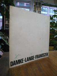Galerie Falazik Bochum, Bernd Damke, Eduard Franoszek, Reinhard Lange,
